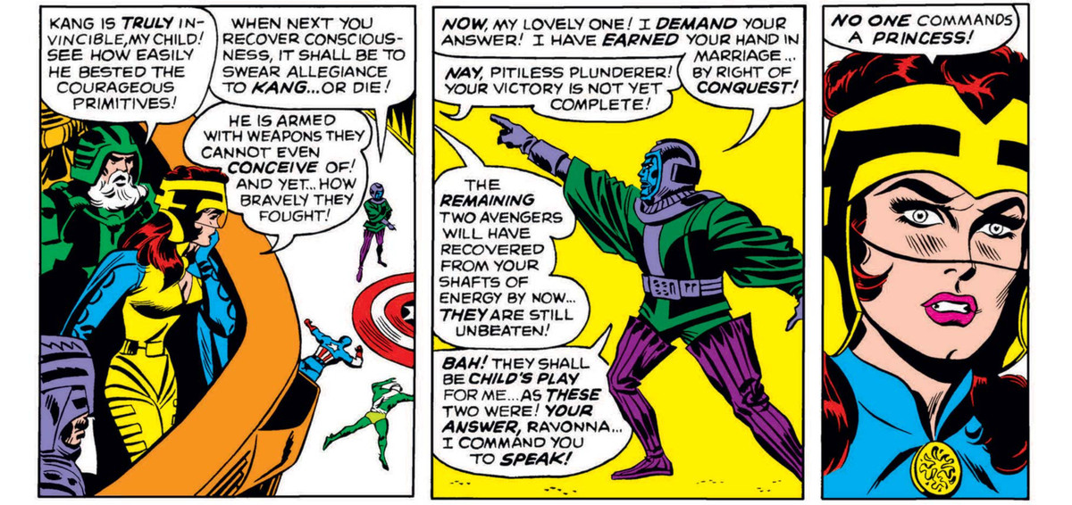 """""""He is armed with weapons they cannot even conceive of! And yet ... how bravely they fought!"""" Ravonna says of the fallen Avengers. Kang demands her hand in marriage by right of conquest, to which she replies """"No one commands a princess!"""" in Avengers #23 (1965)."""