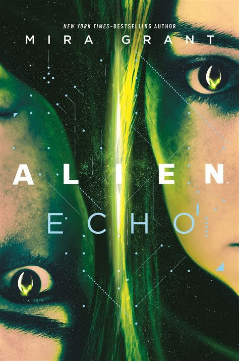 The cover of Mira Grant's Alien: Echo, with the corners of two female faces edging in from the sides, one inverted and the other upright, with a glowing green river of hair separating them